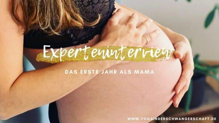 Experten Interview das erste jahr als mama